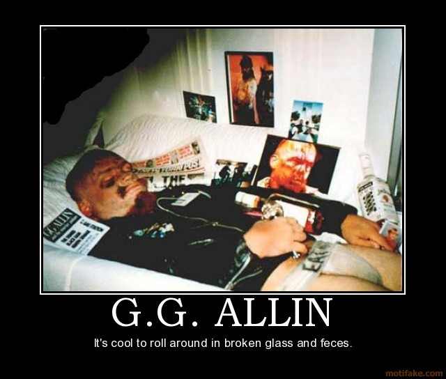 168763524-gg-allin-demotivational-poster
